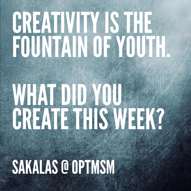 Creativity is the fountain of youth. What did you create this week?